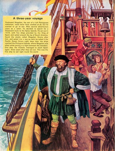 A Three-Year Voyage. Ferdinand Magellen set sail for the Spice Islands, only to be killed in the Phillippines.