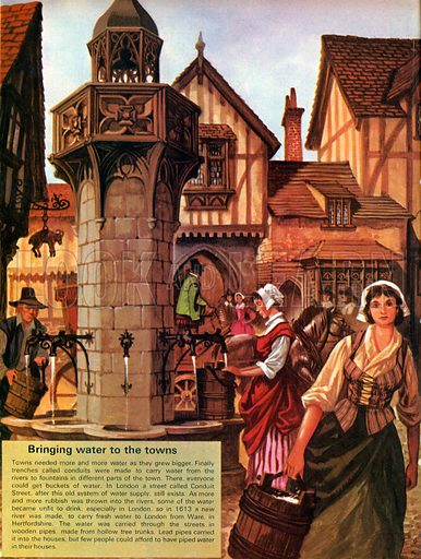 Bringing water to the towns. Growing towns demanded a proper water supply; in 1613, a new river was created to bring water to London, piped into the city in hollowed-out tree trunks to fountains and into houses by expensive lead pipes.