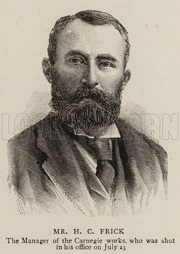 Mr H C Frick, the Manager of the Carnegie Works. Illustration for The Graphic, 30 July 1892.