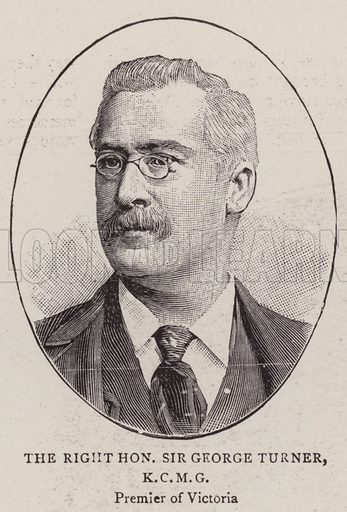 The Right Honourable Sir George Turner, KCMG, Premier of Victoria. Illustration for The Graphic, 11 February 1899.