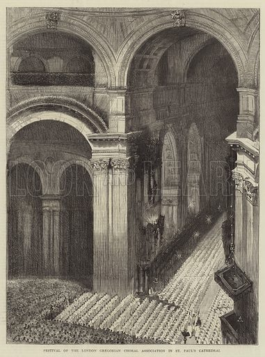 Festival of the London Gregorian Choral Association in St Paul's Cathedral. Illustration for The Graphic, 22 May 1875.
