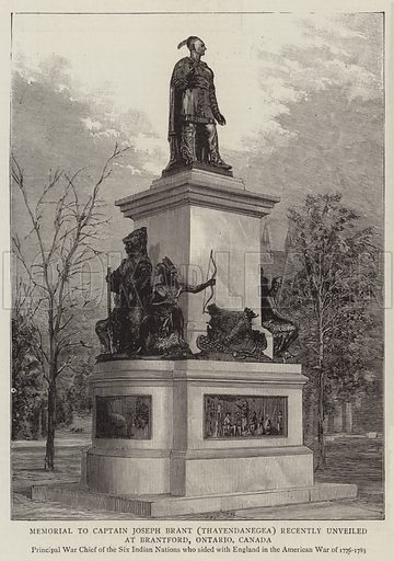 Memorial to Captain Joseph Brant (Thayendanegea) recently unveiled at Brantford, Ontario, Canada, Principal War Chief of the Six Indian Nations who sided with England in the American War of 1776–1783. Illustration for The Graphic, 11 December 1886.