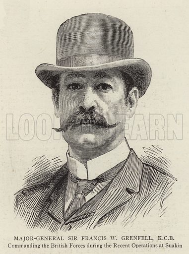 Major-General Sir Francis W Grenfell, KCB, Commanding the British Forces during the Recent Operations at Suakin. Illustration for The Graphic, 12 January 1889.