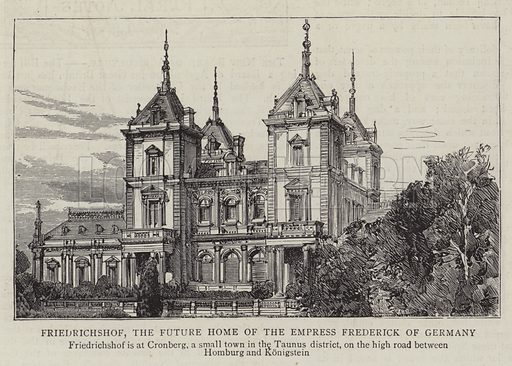 Friedrichshof, the Future Home of the Empress Frederick of Germany. Illustration for The Graphic, 25 May 1889.