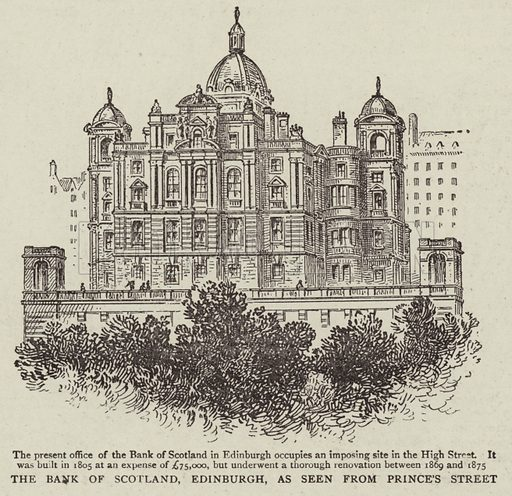 The Bank of Scotland, Edinburgh, as seen from Prince's Street. Illustration for The Graphic, 20 July 1895.