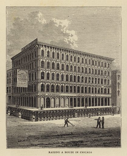 Raising a House in Chicago. Illustration for The Graphic, 28 October 1871.