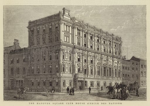 The Hanover Square Club House, Cercle des Nations. Illustration for The Graphic, 13 May 1876.