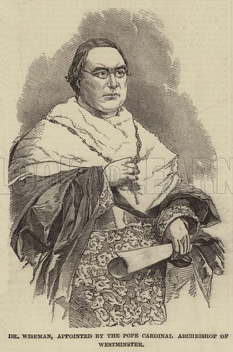 Dr Wiseman, appointed by the Pope Cardinal Archbishop of Westminster. Illustration for The Illustrated London News, 2 November 1850.