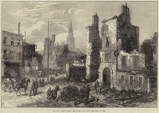 The Ruin around Paris, the Town of St Cloud destroyed by Fire. Illustration for The Illustrated London News, 4 March 1871.