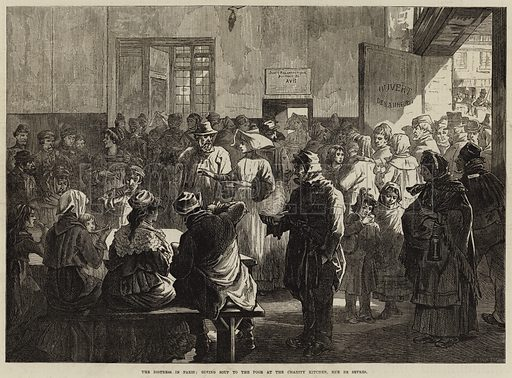 The Distress in Paris, giving Soup to the Poor at the Charity Kitchen, Rue de Sevres