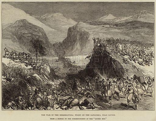 The War in the Herzegovina, Fight on the Gatschko, near Lipnik. Illustration for The Illustrated London News, 8 April 1876.