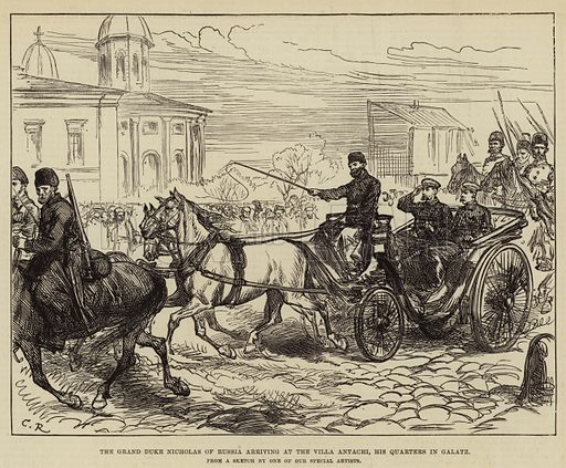 The Grand Duke Nicholas of Russia arriving at the Villa Antachi, his Quarters in Galatz. Illustration for The Illustrated London News, 19 May 1877.