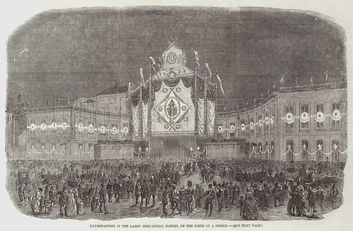 Illuminations in the Largo Mercatello, Naples, on the Birth of a Prince. Illustration for The Illustrated London News, 28 March 1857.