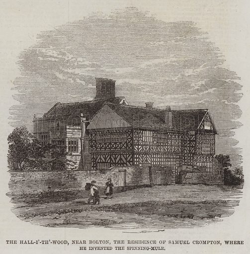 The Hall-i'-th'-Wood, near Bolton, the Residence of Samuel Crompton, where he invented the Spinning-Mule. Illustration for The Illustrated London News, 4 October 1862.