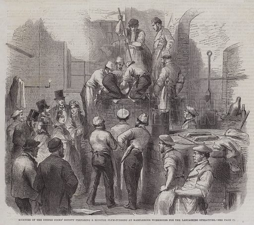 Members of the United Cooks' Society preparing a Monster Plum-Pudding at Marylebone Workhouse for the Lancashire Operatives. Illustration for The Illustrated London News, 3 January 1863.