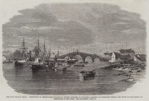 The Civil War in China, Expedition of Imperialists, headed by British Officers, to Fungwha, landing at Fangchow Bridge, the Scene of Slaughter and Destruction by the Rebels. Illustration for The Illustrated London News, 7 February 1863.