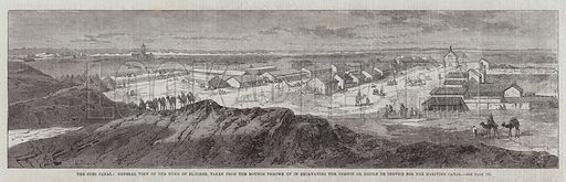 The Suez Canal, General View of the Town of El-Girsh, taken from the Mounds thrown up in excavating the Trench or Rigole de Service for the Maritime Canal. Illustration for The Illustrated London News, 21 February 1863.