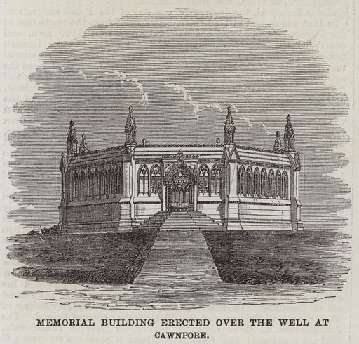 Memorial Building erected over the Well at Cawnpore. Illustration for The Illustrated London News, 2 May 1863.