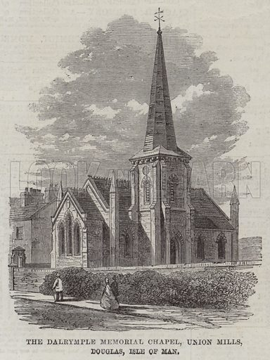 The Dalrymple Memorial Chapel, Union Mills, Douglas, Isle of Man. Illustration for The Illustrated London News, 16 May 1863.