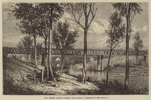 The Bremer Railway Bridge near Ipswich, Queensland. Illustration for The Illustrated London News, 18 January 1868.
