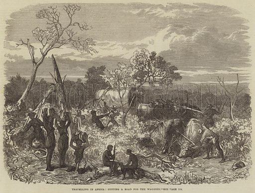 Travelling in Africa, cutting a Road for the Waggons. Illustration for The Illustrated London News, 1 February 1868.