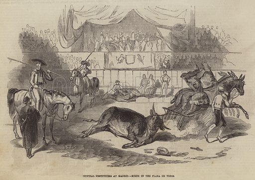 Nuptial Festivities at Madrid, Scene in the Plaza de Toros. Illustration for The Pictorial Times, 24 October 1846.
