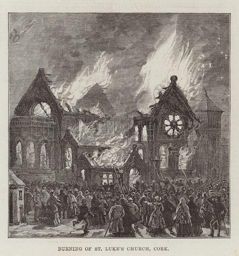 Burning of St Luke's Church, Cork. Illustration for The Illustrated London News, 19 February 1887.