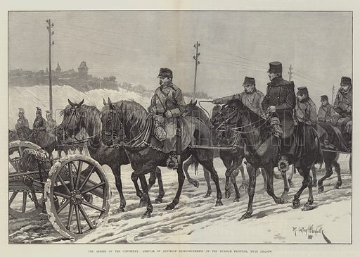 The Armies of the Continent, Arrival of Austrian Reinforcements on the Russian Frontier, near Cracow. Illustration for The Illustrated London News, 7 April 1888.