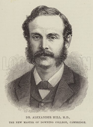 Dr Alexander Hill, MD, the New Master of Downing College, Cambridge. Illustration for The Illustrated London News, 7 July 1888.