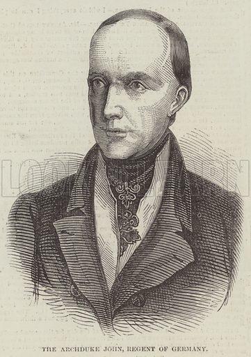 The Archduke John, Regent of Germany. Illustration for The Illustrated London News, 22 July 1848.