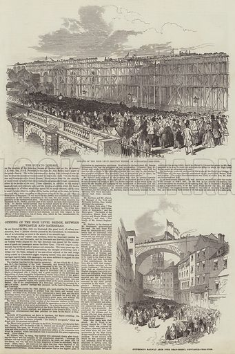 Opening of the High Level Bridge, between Newcastle and Gateshead. Illustration for The Illustrated London News, 9 September 1848.