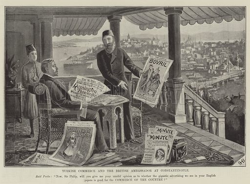 Advertisement, Turkish Commerce and the British Ambassador at Constantinople. Illustration for The Illustrated London News, 18 April 1896.