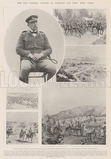 The New General Officer to command the First Army Corps, Major-General (Local Lieutenant-General) Sir John Denton Pinkstone French, and Engagements in which he took part. Illustration for The Illustrated London News, 2 November 1901.