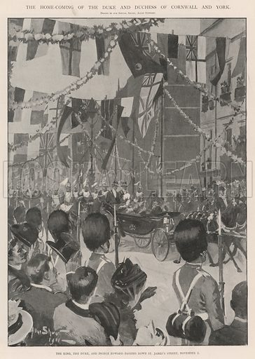 The Home-Coming of the Duke and Duchess of Cornwall and York, the King, the Duke, and Prince Edward passing down St James's Street, 2 November. Illustration for The Illustrated London News, 9 November 1901.