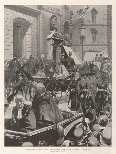 Proclaiming the King's Coronation in London, 28 June, the Ceremony at Temple Bar. Illustration for The Illustrated London News, 6 July 1901.