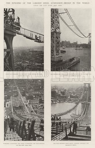 The Building of the Largest Steel Suspension-Bridge in the World, across the East River, New York. Illustration for The Illustrated London News, 13 July 1901.