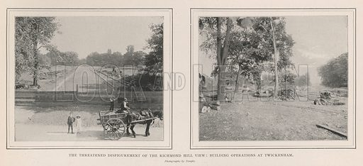 The Threatened Disfigurement of the Richmond Hill View, Building Operations at Twickenham. Illustration for The Illustrated London News, 3 August 1901.