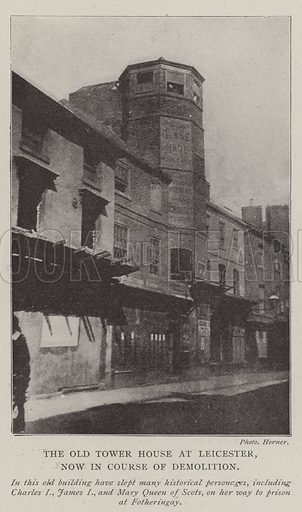 The Old Tower House at Leicester, now in Course of Demolition. Illustration for The Illustrated London News, 10 May 1902.