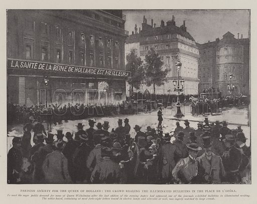 Parisian Anxiety for the Queen of Holland, the Crowd reading the Illuminated Bulletins in the Place de l'Opera. Illustration for The Illustrated London News, 17 May 1902.