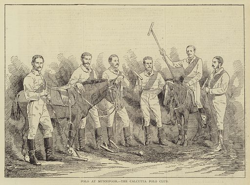 Polo at Munnipoor, the Calcutta Polo Club. Illustration for The Illustrated Sporting and Dramatic News, 3 June 1876.