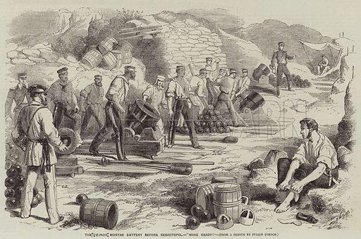 """The 10-Inch Mortar Battery before Sebastopol, """"Make Ready!"""" Illustration for The Illustrated Times, 29 September 1855."""