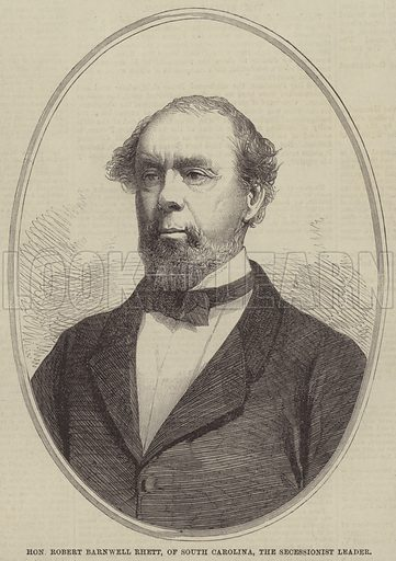 Honourable Robert Barnwell Rhett, of South Carolina, the Secessionist Leader. Illustration for the Illustrated Times, 25 May 1861.