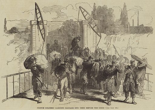 French Soldiers carrying Baggage into Metz before the Siege. Illustration for the Illustrated Times, 8 October 1870.