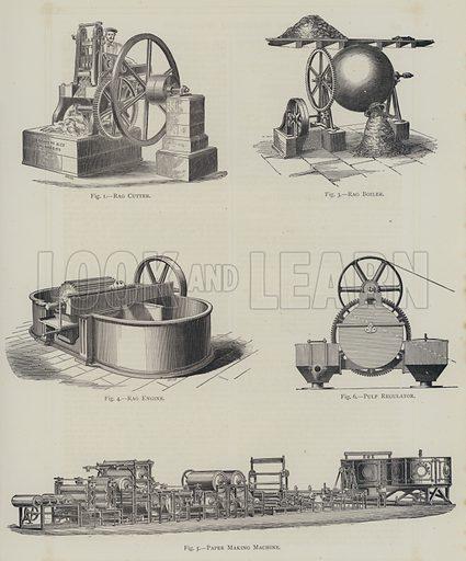 Rag Cutter, Rag Boiler, Rag Engine, Pulp Regulator, Paper Making Machine. Illustration for The Practical Magazine, Volume III, 1874.