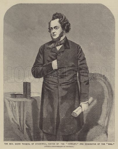"The Reverend David Thomas, of Stockwell, Editor of the ""Homilist,"" and Originator of the ""Dial"". Illustration for The Illustrated News of the World, 21 January 1860."