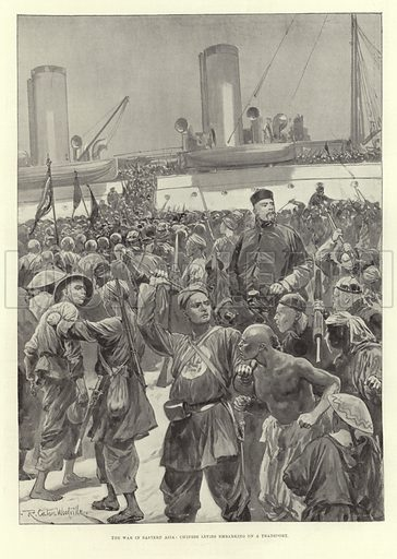 The War in Eastern Asia: Chinese Levies Embarking on a Transport. Illustration by R Caton Woodville. From the Illustrated London News, 11 August 1894.
