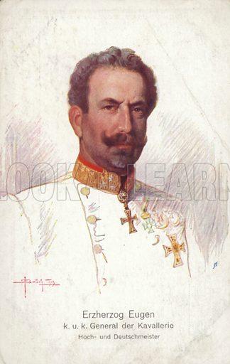 Archduke Eugen of Austria.