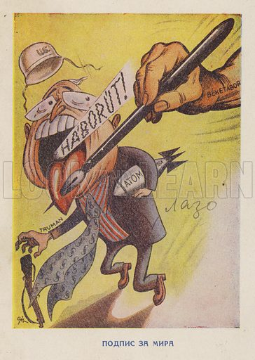 Signature for peace. Hungarian cartoon showing US President Harry S Truman being stabbed through the tongue as he shouts about war, c1945-c1953.