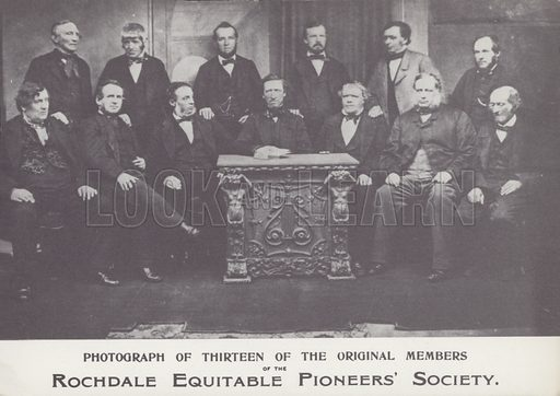 Members of the Rochdale Equitable Pioneers' Society. An early consumer co-operative, the rules of which, known as the Rochdale Principles, provided the basis for the organisation of the modern co-operative movement.