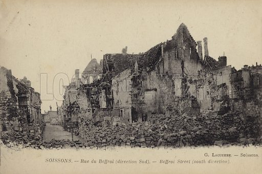 Ruined buildings, Rue du Belfroi, Soissons, France, World War I.